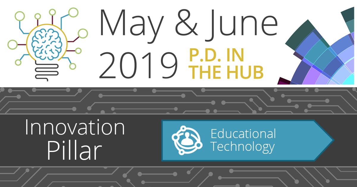 May/June PD in the Hub: Educational Technology
