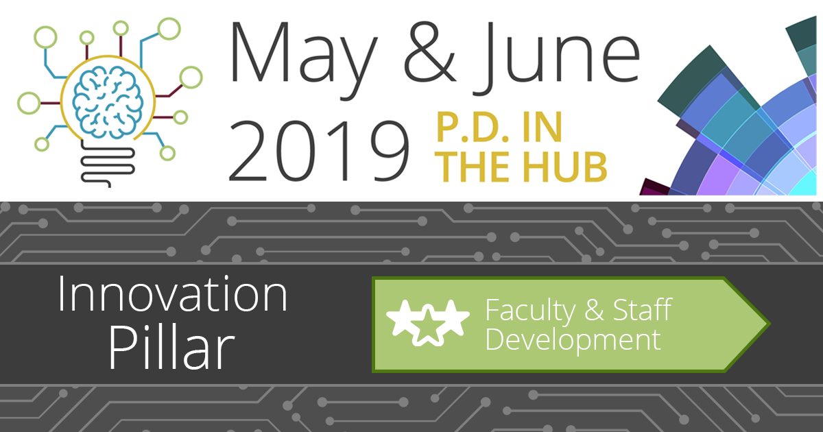 May/June PD in the Hub: Faculty & Staff Development