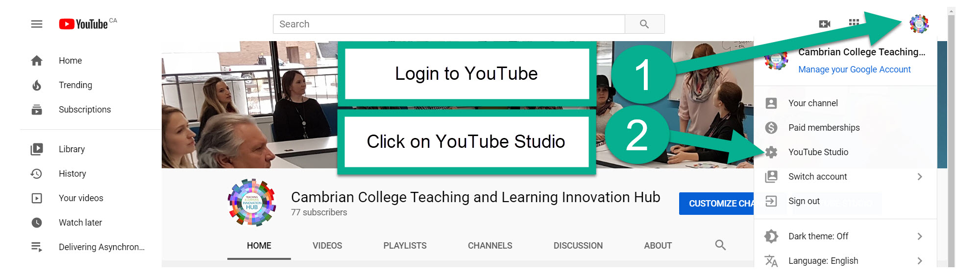 Step 1: Login to YouTube, Step 2: Click on YouTube Studio