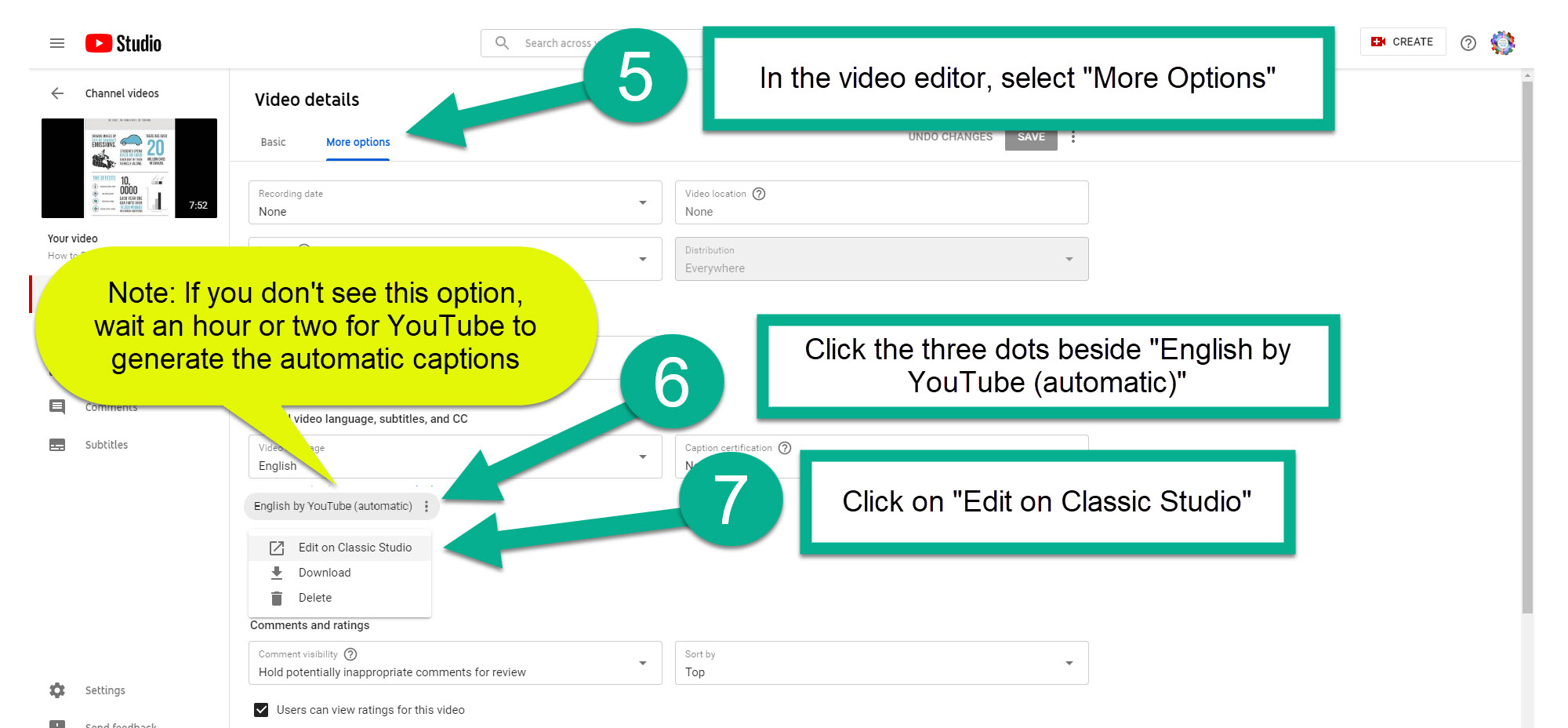 "Step 5: In the video editor, select ""More Options"", Step 6: Click the three dots beside ""English by YouTube (automatic)"", Step 7: Click on ""Edit on Classic Studio"""